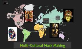 Multi-Cultural Mask Making