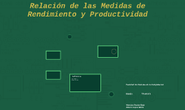 Copy of Relación de las Medidas de Rendimiento y Productividad