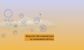 Seleccion del material para su tratamiento termico