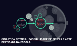 GINÁSTICA RÍTMICA – POSSIBILIDADE DE BELEZA E ARTE PRATICADA