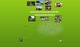 Copy of Situación ambiental de Costa Rica, retos presentes y futuros