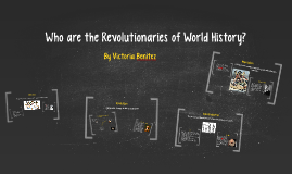 Who are the Revolutionaries of World History?