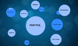 Copy of Copy of Blue Circles - Free Prezi Template