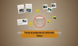Proceso de producción de Confecciones Velasco