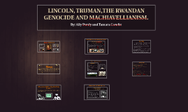 LINCOLN, THE RWANDAN GENOCIDE, AND MACHIAVELLIANISM