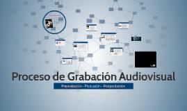 Proceso de Grabación Audiovisual