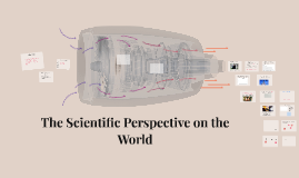 The Scientific Perspective on the World