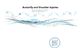 Butterfly and Shoulder Injuries