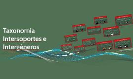 Copy of Taxonomía Intersoportes e Intergeneros