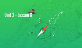 Unit 2 - Lesson 6