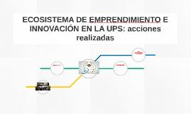ECOSISTEMA DE EMPRENDIMIENTO E INNOVACIÓN EN LA UPS