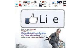"""Mídias alternativas em tempos de """"fatos alternativos"""": fake news e pós-verdade"""