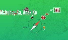 Copy of Mabuhay Ka, Anak Ko