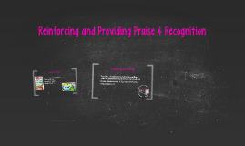 Reinforcing and Providing Praise & Recognition