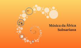 A música da África Subsariana está ligada a outros tipos de