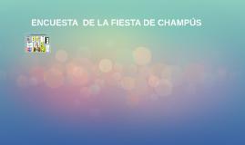 ENCUESTA  DE LA FIESTA DE CHAMPÚS