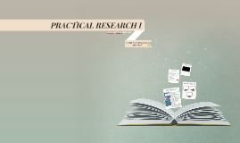 PRACTICAL RESEARCH I