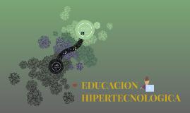 EDUCACION HIPERTECNOLOGICA
