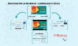Présentation MOOC Éducation par la recherche : climatologie à l'École