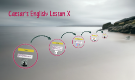 Caesar's English: Lesson X