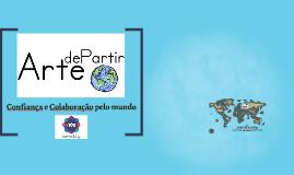 ARTE DE PARTIR: Confiança e Colaboração pelo mundo