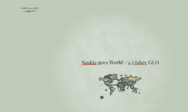 Copy of Saskia goes World - 4,5 Jahre GLO