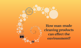 How man-made products can effect the environment?