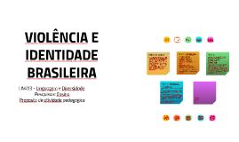 VIOLÊNCIA E IDENTIDADE BRASILEIRA