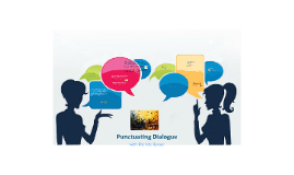 Copy of Punctuating Dialogue