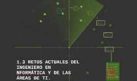 Copy of 1.3 RETOS ACTUALES DEL INGENIERO EN NFORMÁTICA Y DE LAS ÁREA