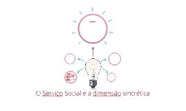 Copy of O Serviço Social e a dimensão sincrética