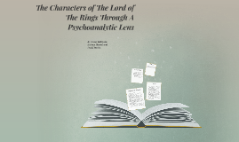 The Characters of The Lord of The Rings Through A Psychoanal