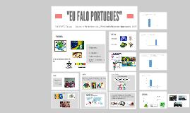 """EU FALO PORTUGUES"""