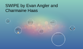 SWIPE by Evan Angler and charmaine haas