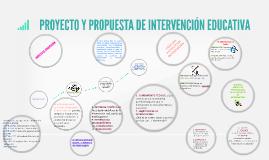 Copy of Copy of PROYECTO Y PROPUESTA DE INTERVENCIÓN EDUCATIVA
