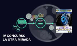 """IV CONCURSO """"LA OTRA MIRADA"""""""