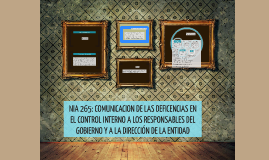 Copy of NIA 265: COMUNICACION DE LAS DEFICENCIAS EN EL CONTROL INTER