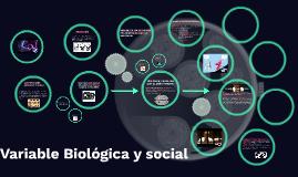Copy of Variable Biológica y social