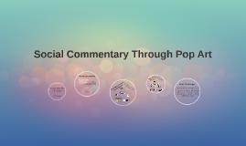 Copy of Social Commentary through Pop Art