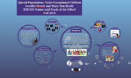 Special Populations: Twice Exceptional