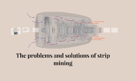 The problems and solutions of strip mining