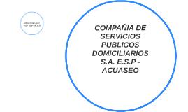 COMPAÑIA DE SERVICIOS PUBLICOS DOMICILIARIOS S.A. E.S.P - AC