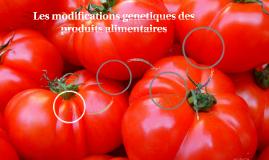 Les modifications genetiques des produits alimentaires