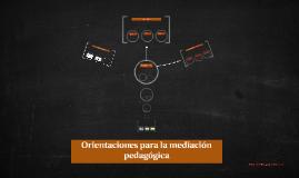 Orientaciones para la mediación pedagógica