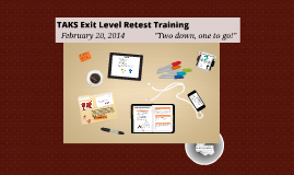 March 2014 TAKS Exit Level Retest Training