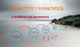 Copy of Heráclito y Parménides: el problema del movimiento