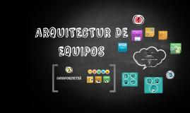 ARQUITECTURA DE EQUIPOS