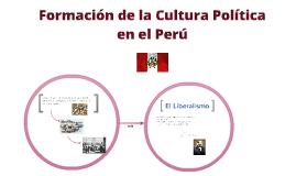 Formación de la cultura Política en el Perú