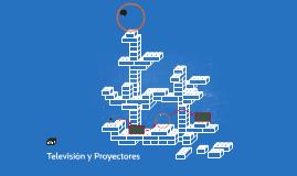 Televisión y Proyectores