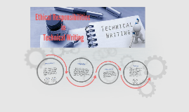 Ethical Responsibilities in Technical Writing